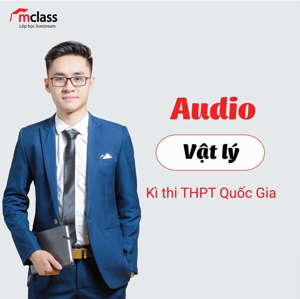 Audio Vật Lý thầy Vũ Tuấn Anh
