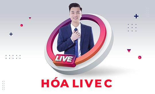 LIVE C - Luyện Thi Chuyên Đề - Hoá 2K4 - PVT