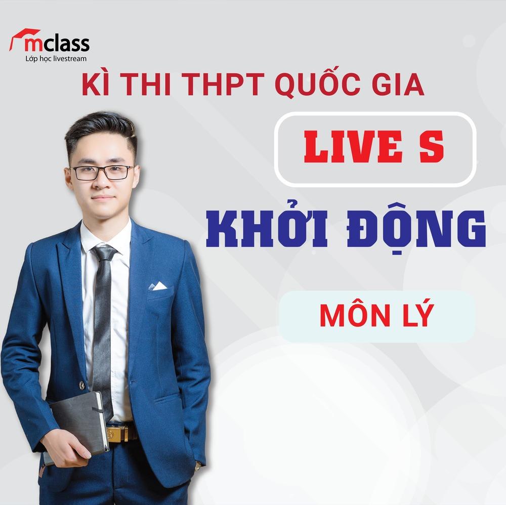 LIVE S - Khởi động - Lý 2K3