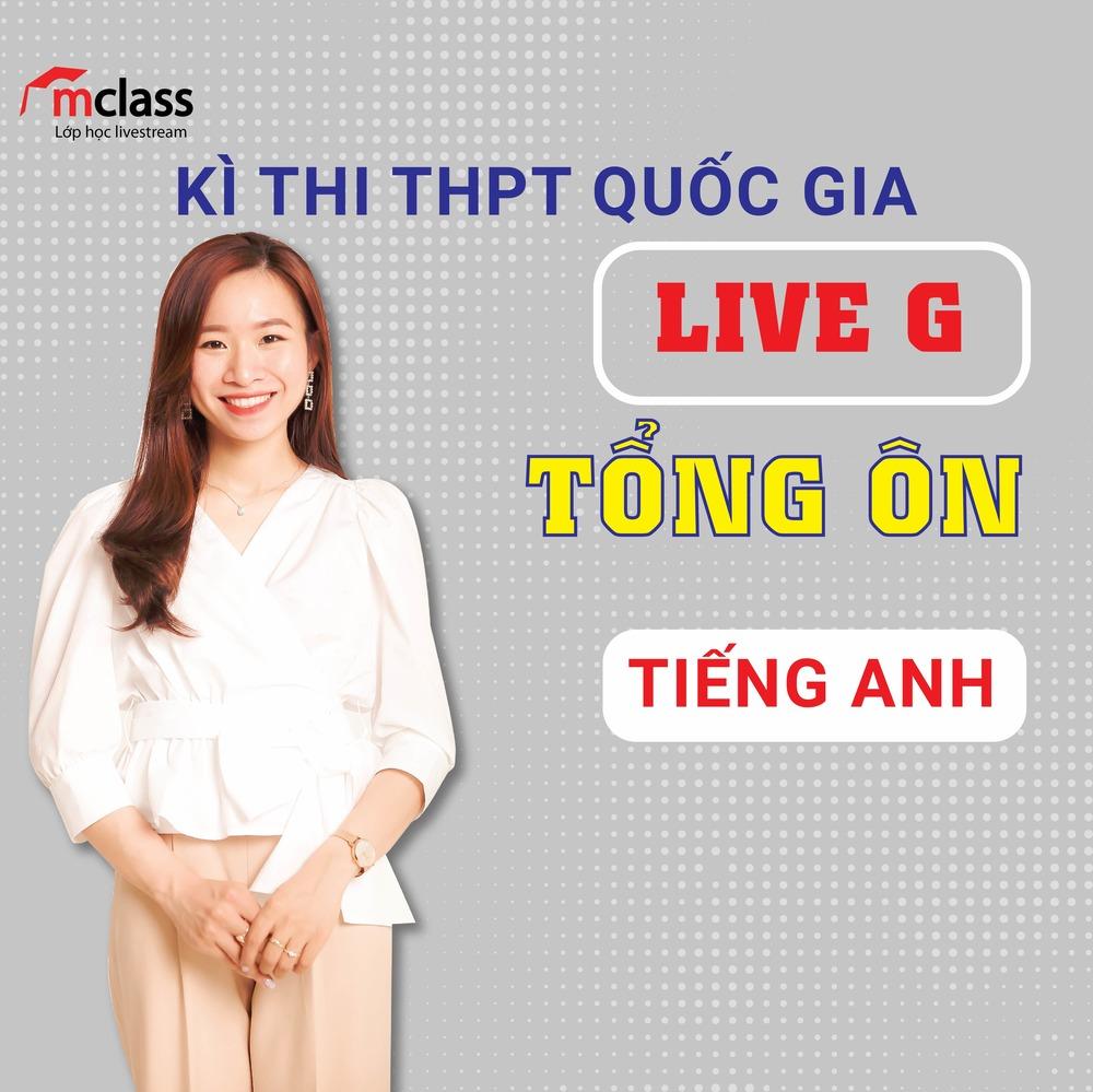 LIVE G - Tổng ôn - Tiếng Anh