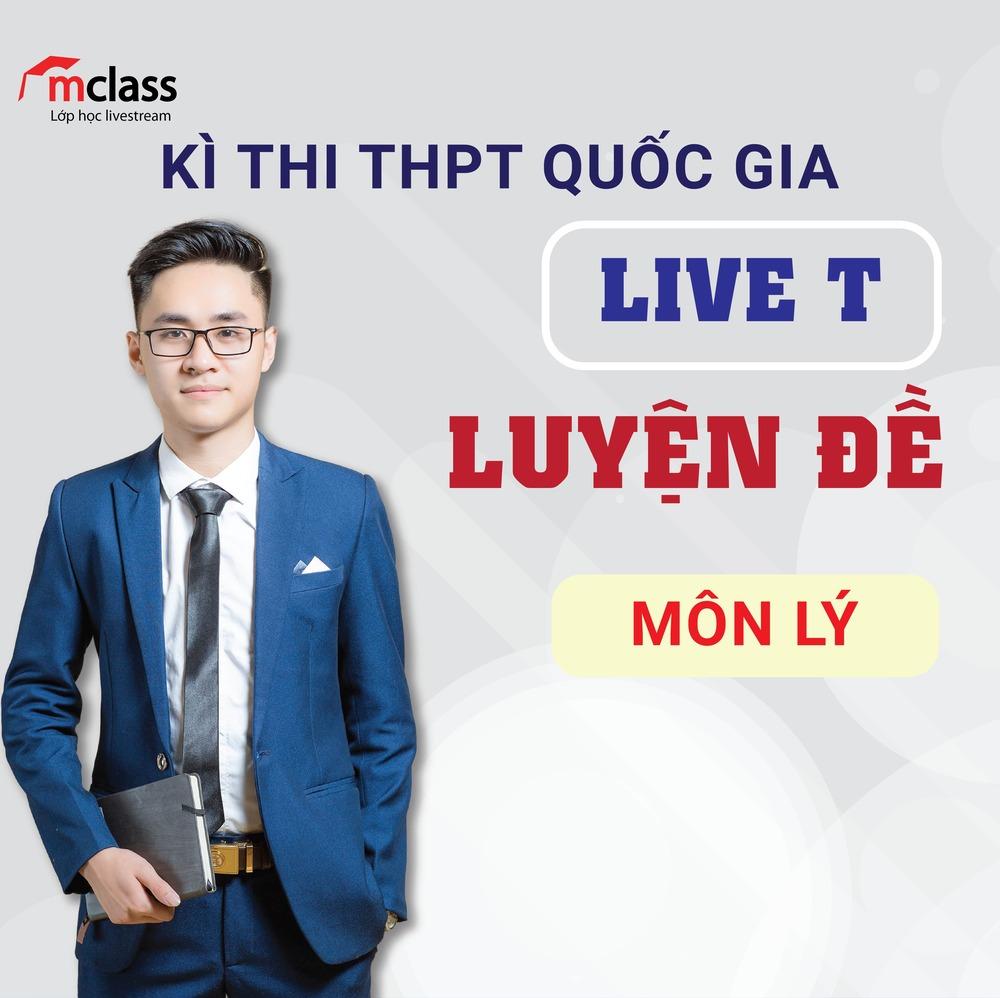 LIVE T - Luyện đề - Lý