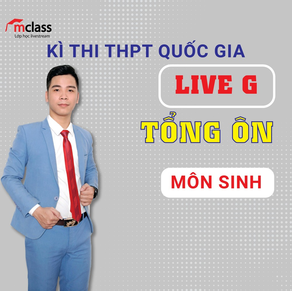 LIVE G - Tổng ôn - Sinh 2K3