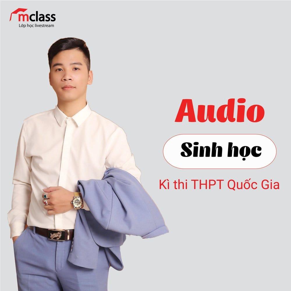 Audio Sinh Học thầy Trương Công Kiên