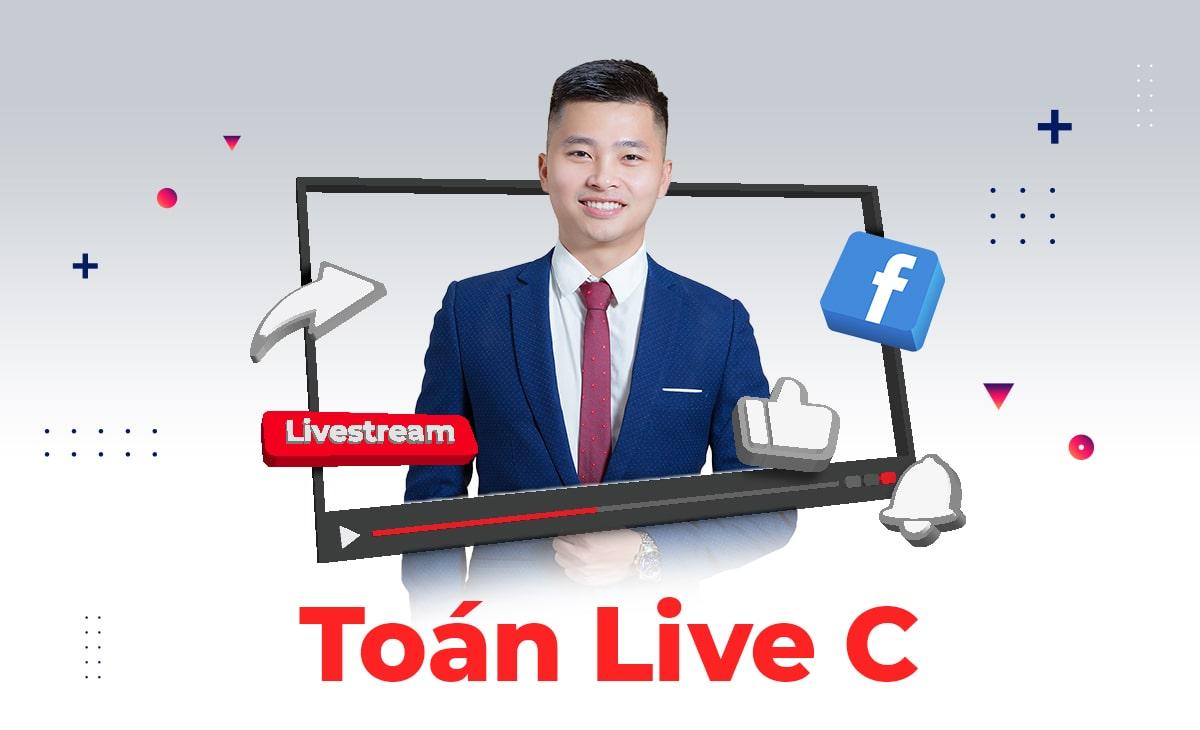 LIVE C - Luyện Thi Chuyên Đề - Toán 2K3