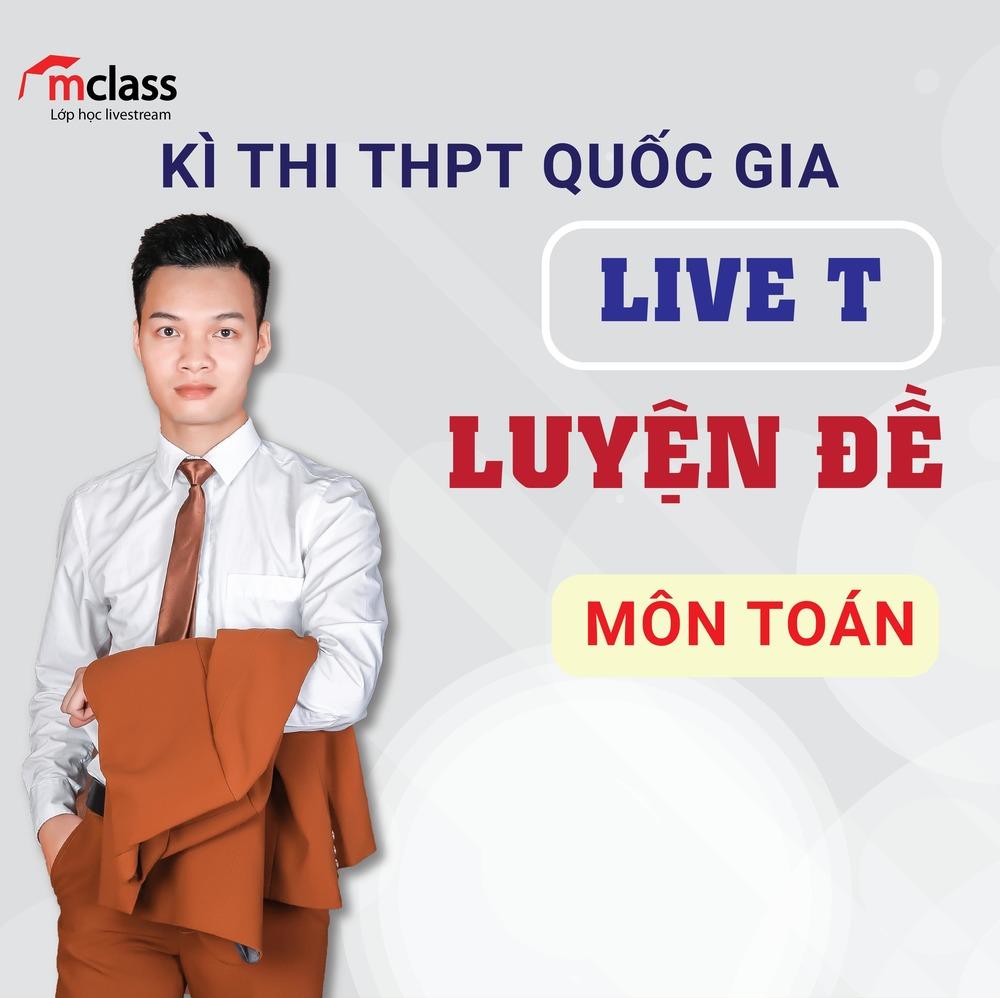 LIVE T - Luyện đề - Toán 2K3