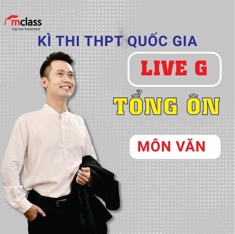 LIVE G - Tổng Ôn - Ngữ Văn 2K3