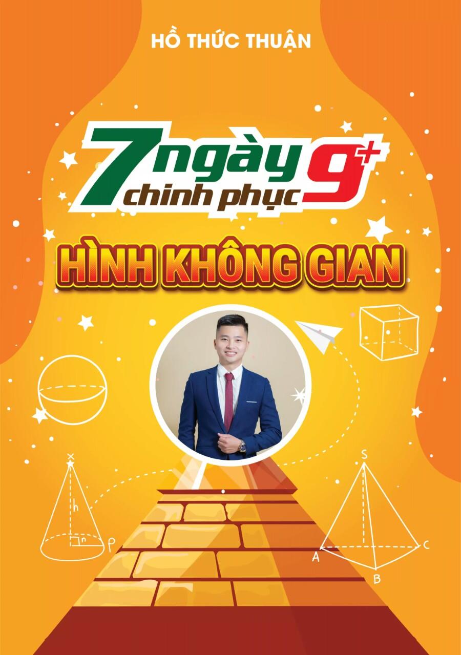 7 NGÀY CHINH PHỤC 9+ HÌNH HỌC KHÔNG GIAN