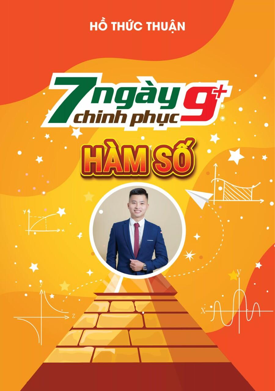 7 NGÀY CHINH PHỤC 9+ HÀM SỐ