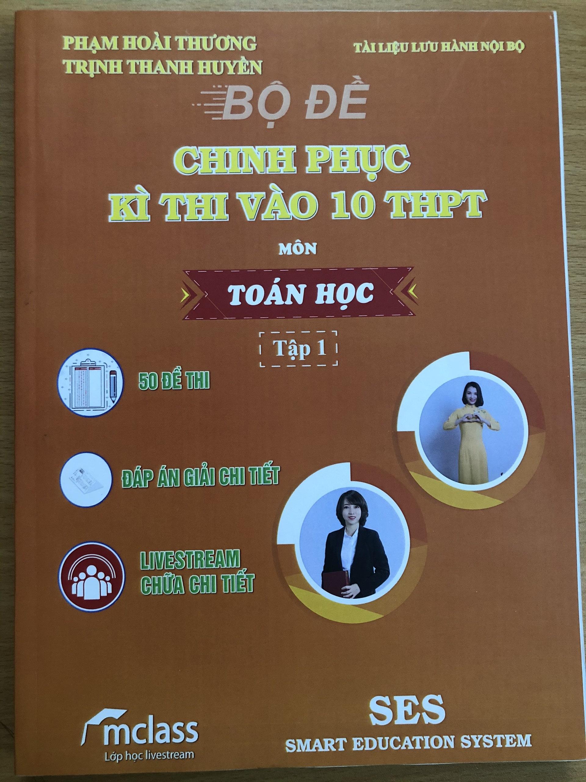 Bộ đề chinh phục kỳ thi vào 10 THPT môn Toán (Tập 1)